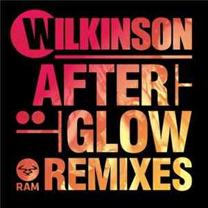 Wilkinson - Afterglow (Remixes) FLAC