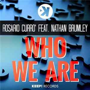 Rosario Curro' Feat. Nathan Brumley - Who We Are FLAC