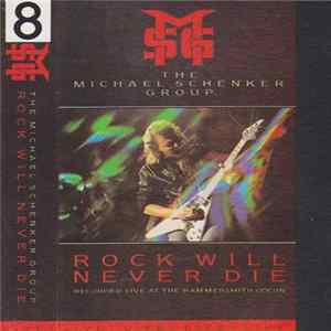 The Michael Schenker Group - Rock Will Never Die - Recorded Live At The Hammersmith Odeon FLAC