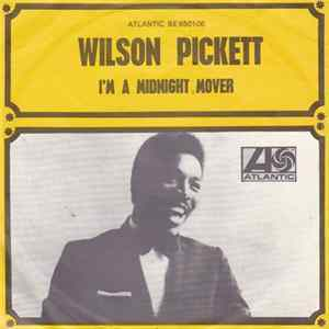Wilson Pickett - I'm A Midnight Mover / That Kind Of Love FLAC