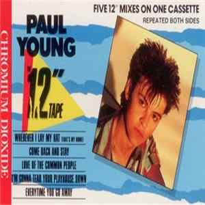 "Paul Young - The 12"" Tape (Five 12"" Mixes On One Cassette) FLAC"