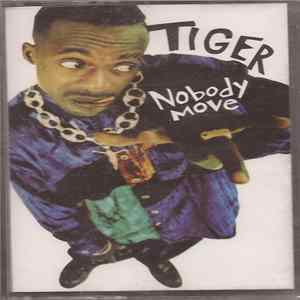 Tiger - Nobody Move FLAC