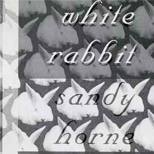Sandy Horne - White Rabbit FLAC