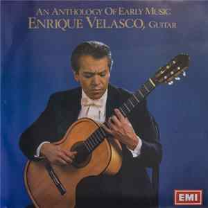 Enrique Velasco - An Anthology Of Early Music FLAC